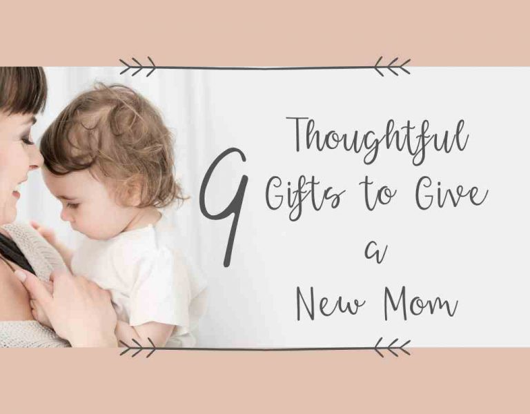 What To Gift A New Mom- 9 Gifts She Will Actually Like in 2021 (Two FREE Gifts)